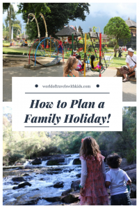 How to Plan a Family Holiday!