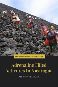 Adrenaline Filled Activities In Nicaragua For Active Families Pinterst Link