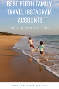 Best Perth Family Travel Instagram Accounts