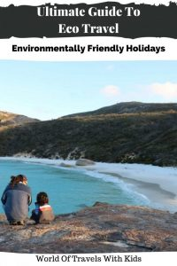 Ultimate Guide To Eco Travel & Environmentally Friendly Holidays
