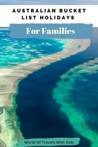 Australian Bucket List Holidays For Families