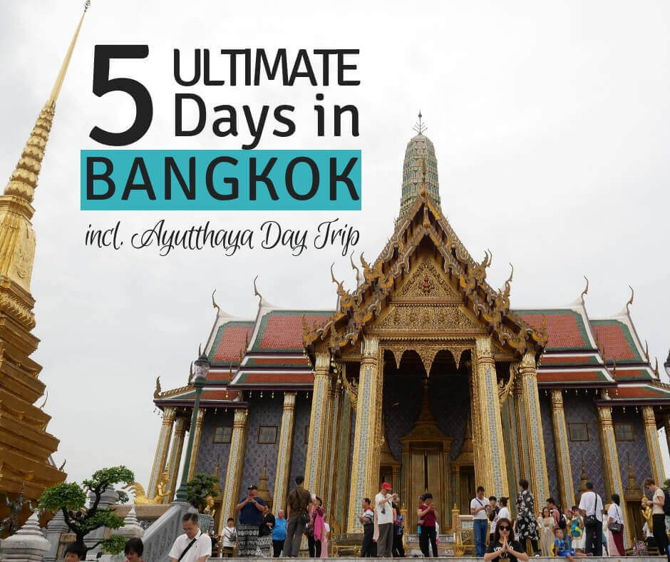 Ultimate 5 Days Bangkok Itinerary - Including Autthaya Tour Info