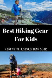 Hiking Gear For Kids: Essential Kids Outdoor Gear